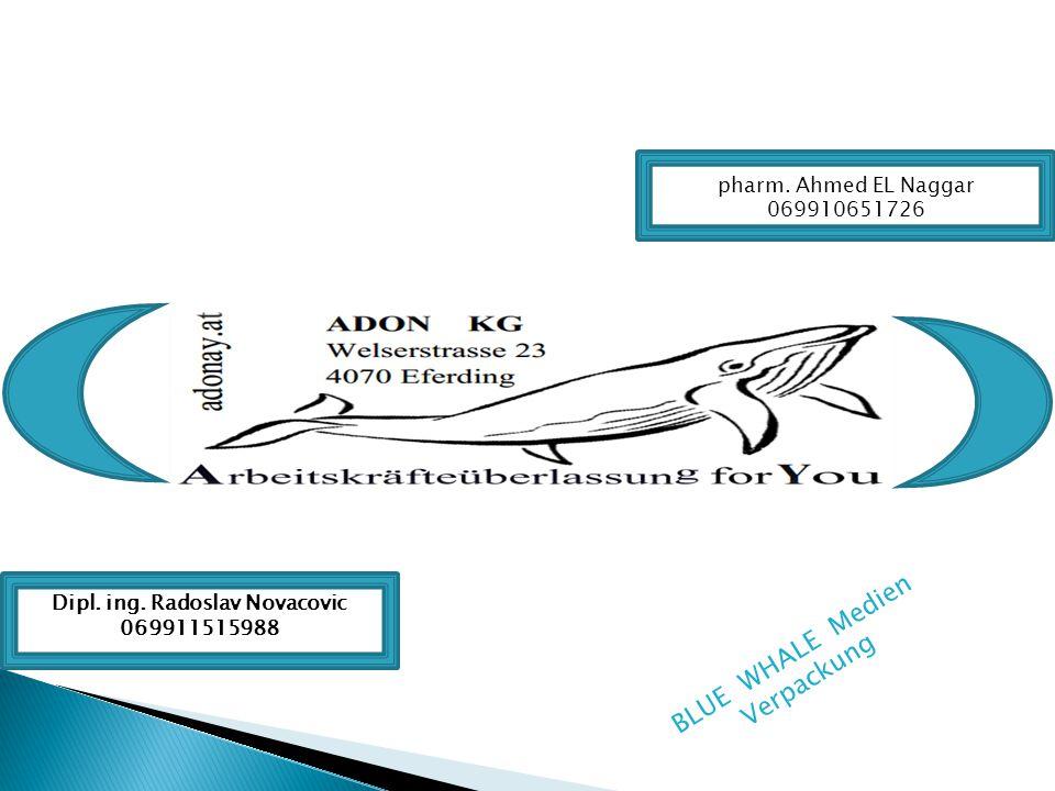 BLUE WHALE Medien Verpackung Dipl. ing. Radoslav Novacovic 069911515988 pharm. Ahmed EL Naggar 069910651726