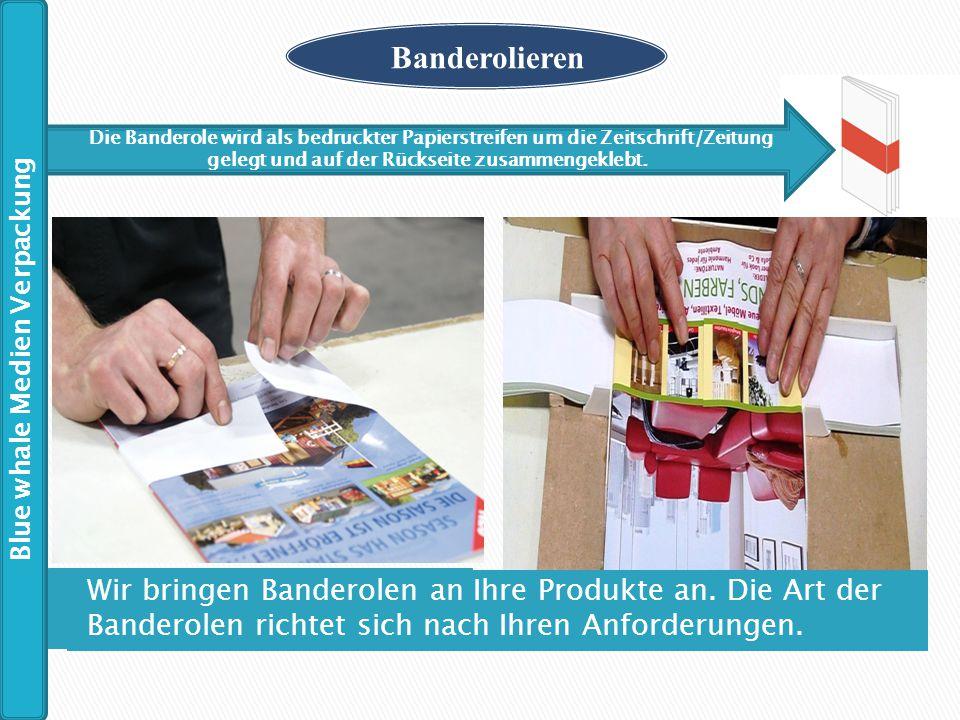 Banderolieren Die Banderole wird als bedruckter Papierstreifen um die Zeitschrift/Zeitung gelegt und auf der Rückseite zusammengeklebt. Wir bringen Ba