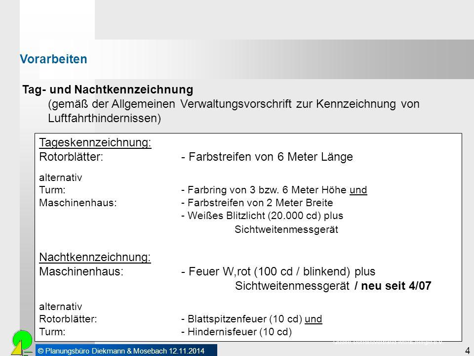 © Planungsbüro Diekmann & Mosebach 12.11.2014 4 Tageskennzeichnung: Rotorblätter: - Farbstreifen von 6 Meter Länge alternativ Turm: - Farbring von 3 b