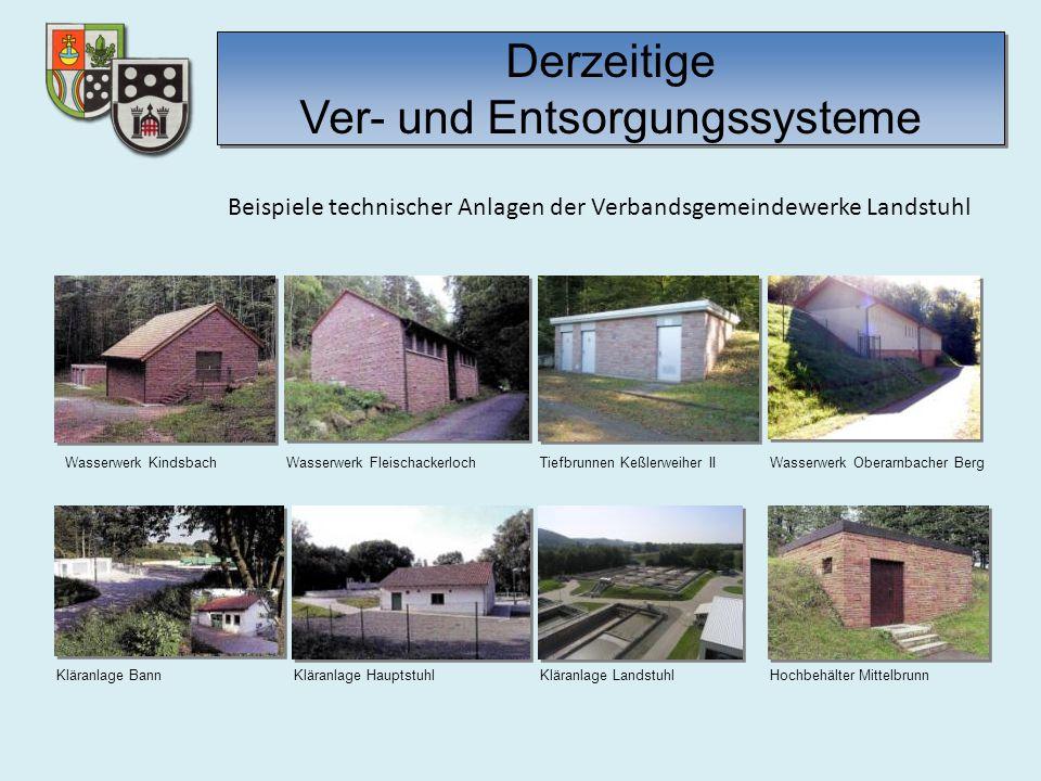 Beispiele technischer Anlagen der Verbandsgemeindewerke Landstuhl Kläranlage BannKläranlage Hauptstuhl Wasserwerk KindsbachWasserwerk Fleischackerloch