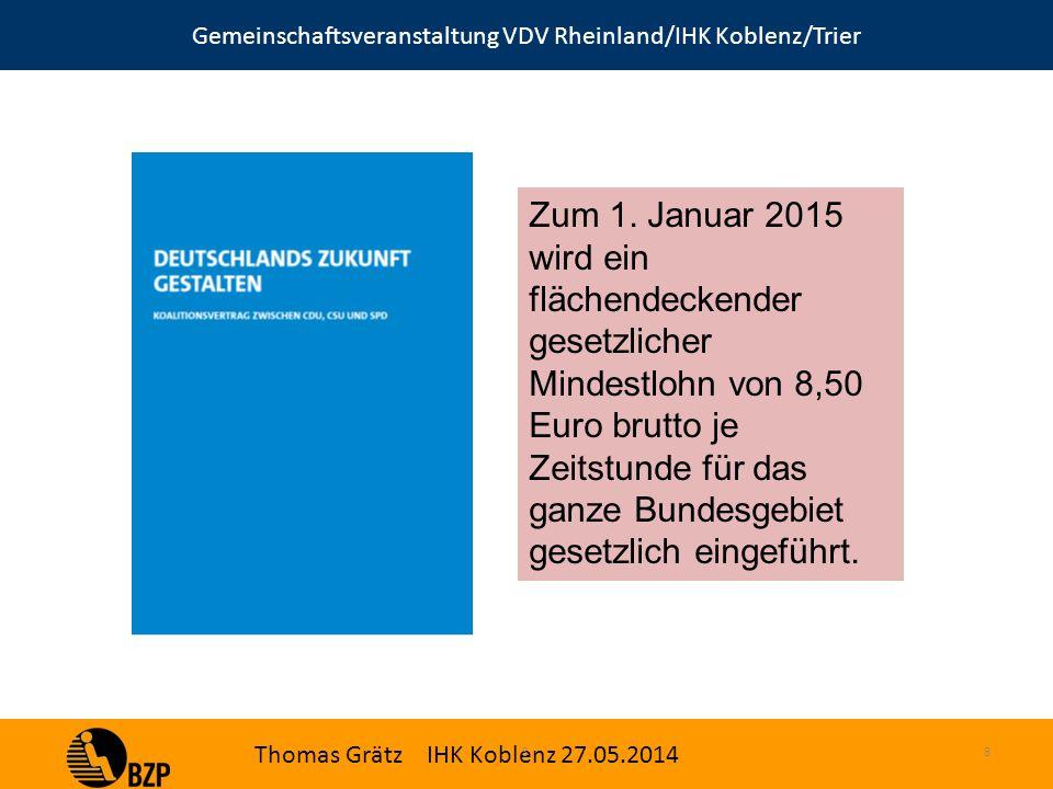 Gemeinschaftsveranstaltung VDV Rheinland/IHK Koblenz/Trier Thomas Grätz IHK Koblenz 27.05.2014 S.8 Zum 1.