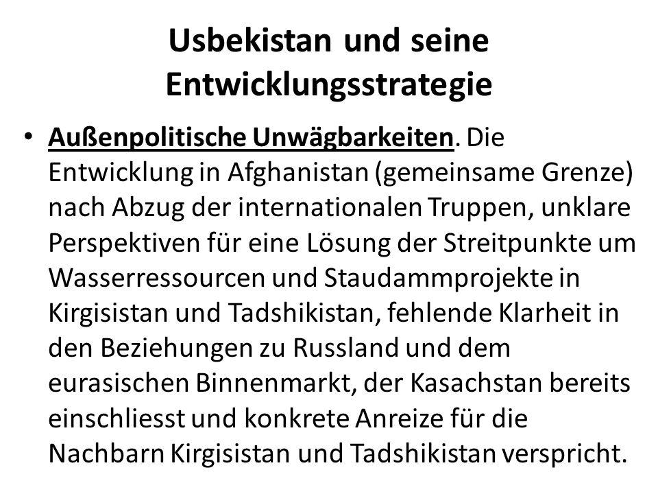 Usbekistan und seine Entwicklungsstrategie Außenpolitische Unwägbarkeiten.
