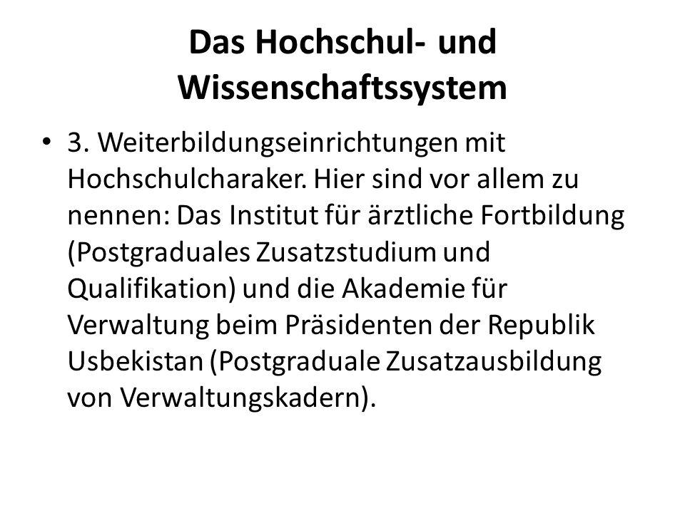 Das Hochschul- und Wissenschaftssystem 3.Weiterbildungseinrichtungen mit Hochschulcharaker.