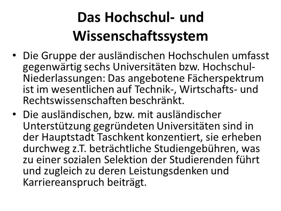 Das Hochschul- und Wissenschaftssystem Die Gruppe der ausländischen Hochschulen umfasst gegenwärtig sechs Universitäten bzw.