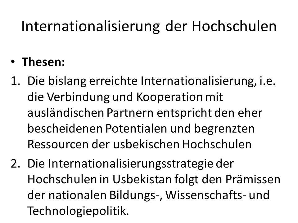 Internationalisierung der Hochschulen Thesen: 1.Die bislang erreichte Internationalisierung, i.e.