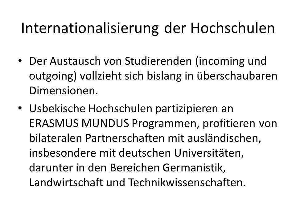 Internationalisierung der Hochschulen Der Austausch von Studierenden (incoming und outgoing) vollzieht sich bislang in überschaubaren Dimensionen.