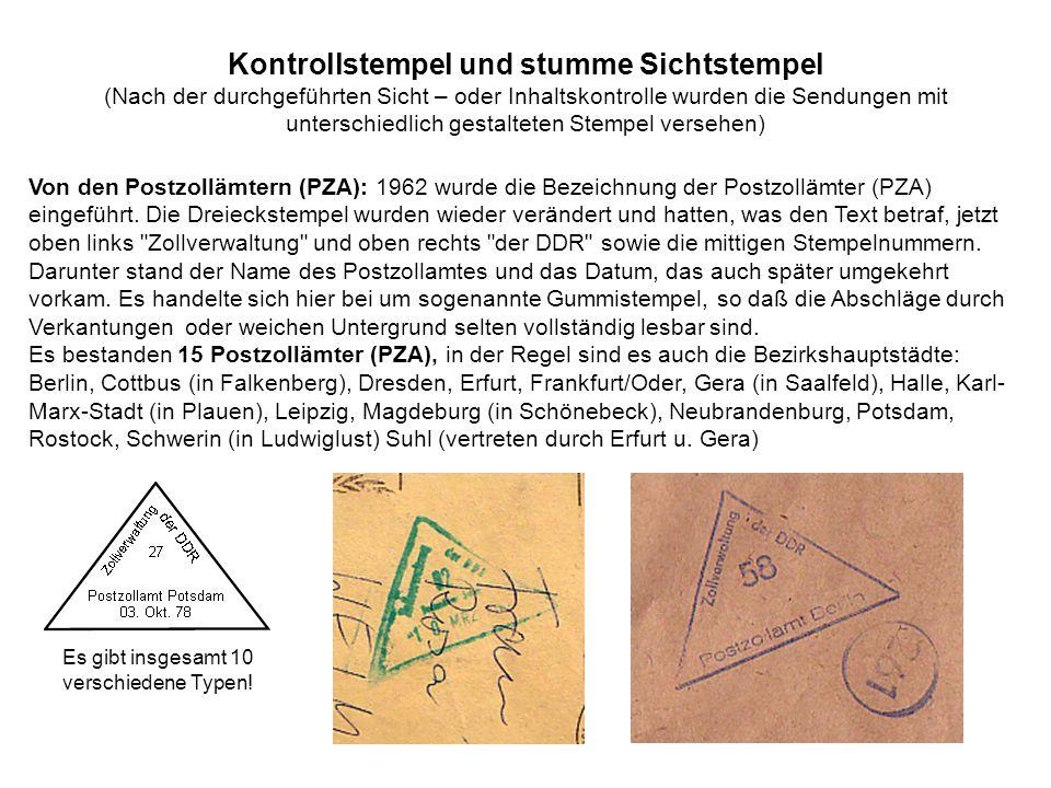 Kontrollstempel und stumme Sichtstempel (Nach der durchgeführten Sicht – oder Inhaltskontrolle wurden die Sendungen mit unterschiedlich gestalteten Stempel versehen) Von den Postzollämtern (PZA): 1962 wurde die Bezeichnung der Postzollämter (PZA) eingeführt.