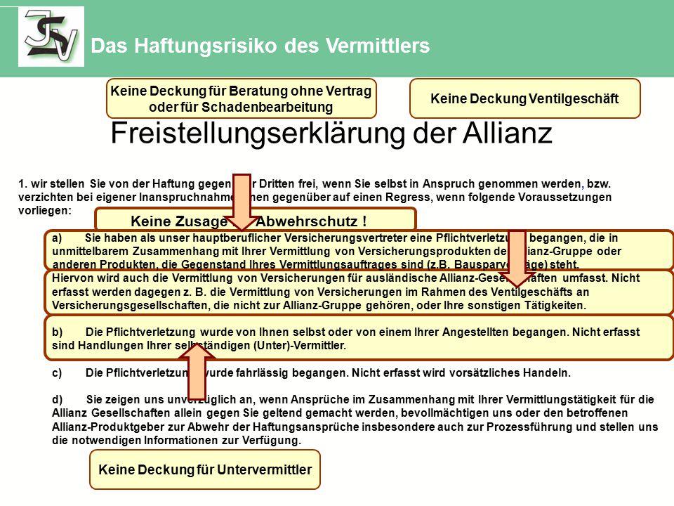 Freistellungserklärung der Allianz Keine Zusage für Abwehrschutz ! 1. wir stellen Sie von der Haftung gegenüber Dritten frei, wenn Sie selbst in Anspr