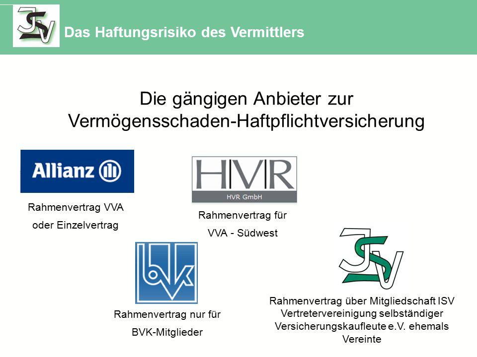 Die gängigen Anbieter zur Vermögensschaden-Haftpflichtversicherung Rahmenvertrag VVA oder Einzelvertrag Rahmenvertrag nur für BVK-Mitglieder Rahmenver