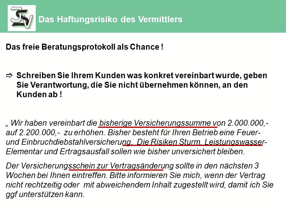 Weitere Informationen auf www.isv-treffpunkt.de Hier finden Sie auch den Weg zur Eigenregistrierung beschrieben Das Haftungsrisiko des Vermittlers