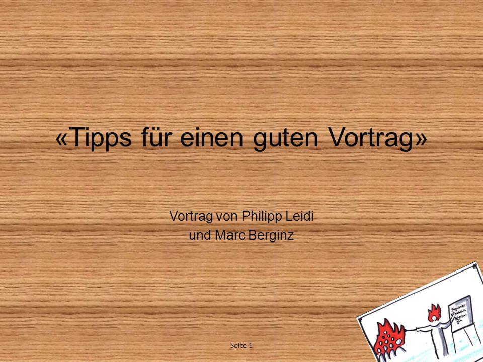 «Tipps für einen guten Vortrag» Vortrag von Philipp Leidi und Marc Berginz Seite 1