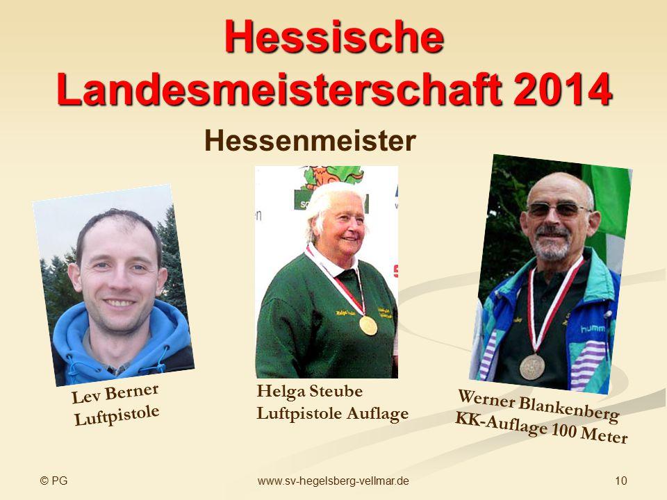 © PG 10www.sv-hegelsberg-vellmar.de Hessische Landesmeisterschaft 2014 Lev Berner Luftpistole Hessenmeister Helga Steube Luftpistole Auflage Werner Bl