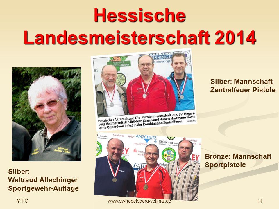 © PG 11www.sv-hegelsberg-vellmar.de Hessische Landesmeisterschaft 2014 Silber: Waltraud Allschinger Sportgewehr-Auflage Silber: Mannschaft Zentralfeue
