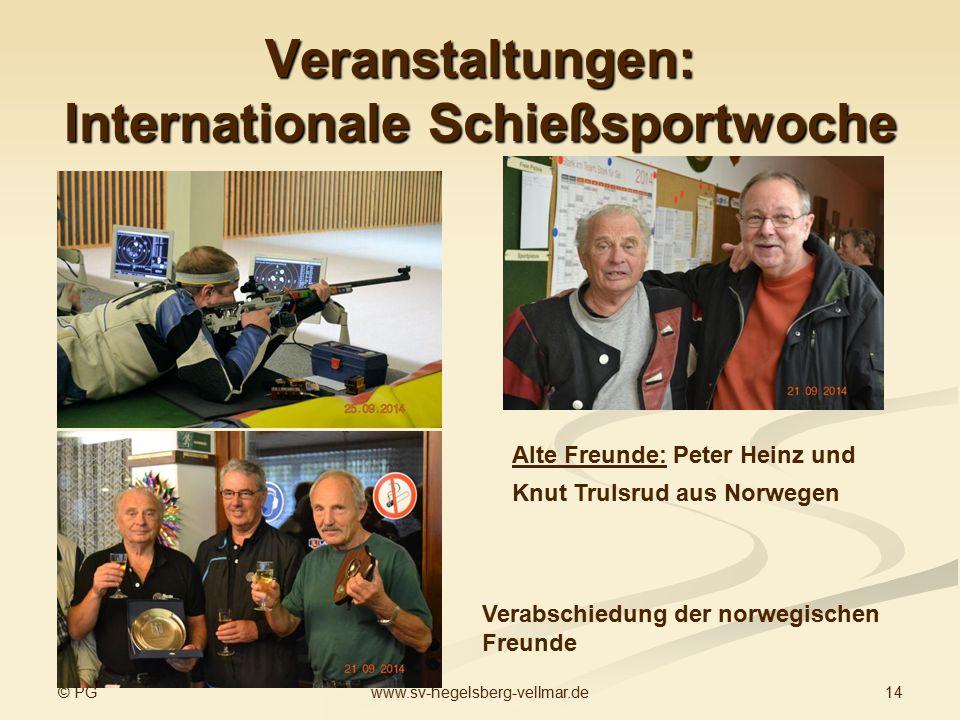 © PG 14www.sv-hegelsberg-vellmar.de Veranstaltungen: Internationale Schießsportwoche Alte Freunde: Peter Heinz und Knut Trulsrud aus Norwegen Verabschiedung der norwegischen Freunde