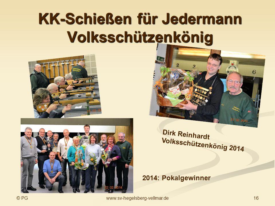 © PG 16www.sv-hegelsberg-vellmar.de KK-Schießen für Jedermann Volksschützenkönig 2014: Pokalgewinner Dirk Reinhardt Volksschützenkönig 2014