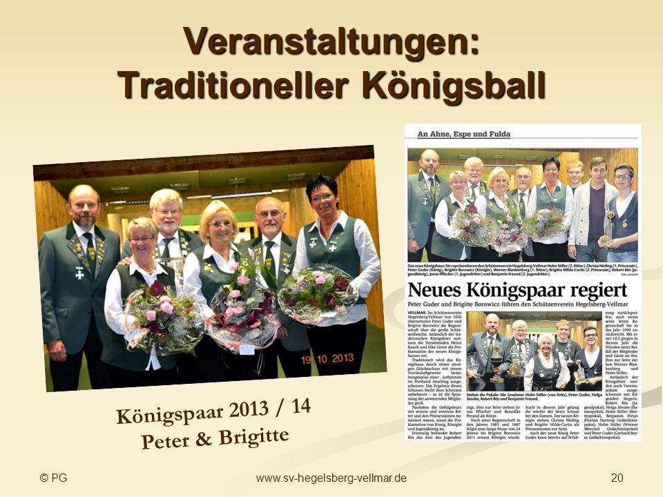 © PG 20www.sv-hegelsberg-vellmar.de Veranstaltungen: Traditioneller Königsball Königspaar 2013 / 14 Peter & Brigitte