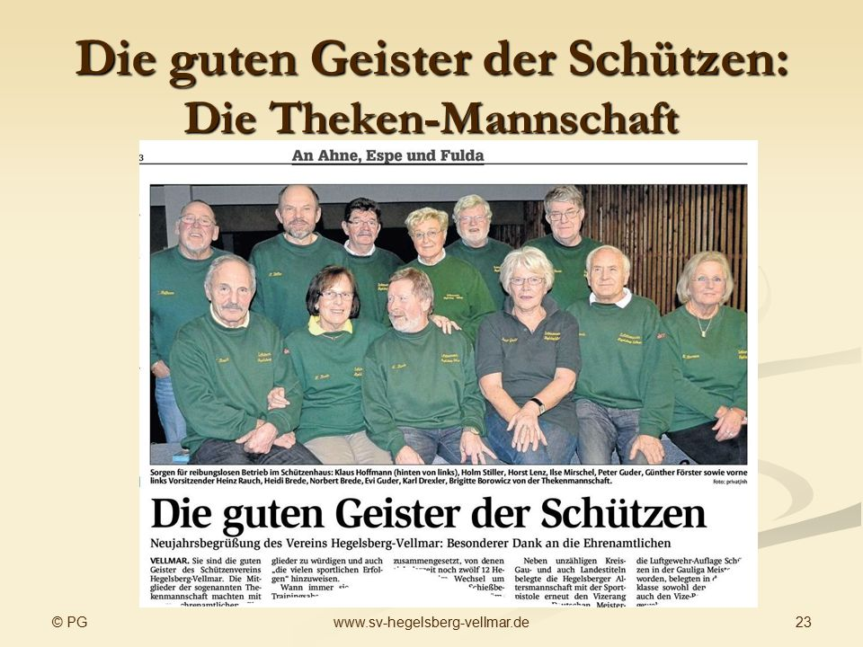 © PG 23www.sv-hegelsberg-vellmar.de Die guten Geister der Schützen: Die Theken-Mannschaft