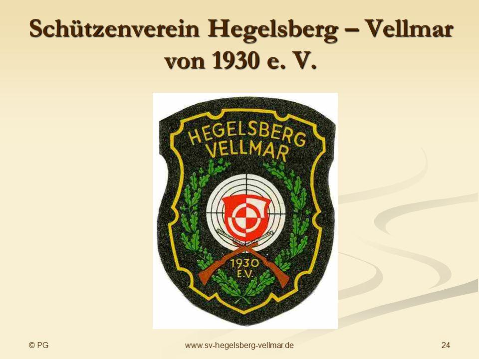 © PG 24www.sv-hegelsberg-vellmar.de Schützenverein Hegelsberg – Vellmar von 1930 e. V.