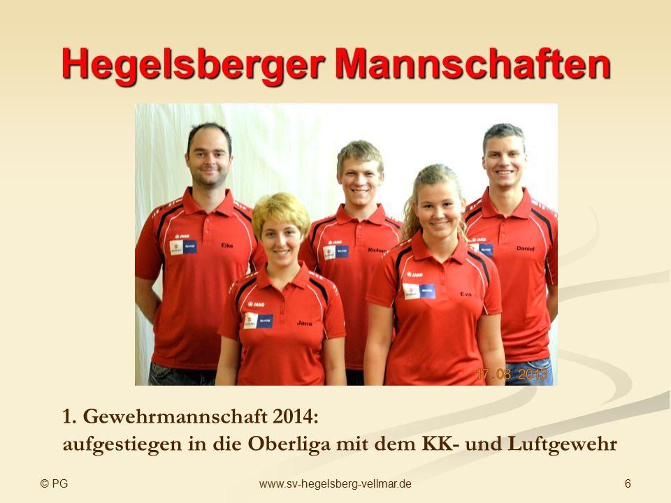 © PG 6www.sv-hegelsberg-vellmar.de Hegelsberger Mannschaften 1. Gewehrmannschaft 2014: aufgestiegen in die Oberliga mit dem KK- und Luftgewehr