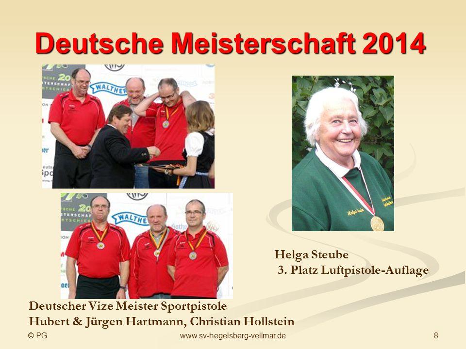 © PG 8www.sv-hegelsberg-vellmar.de Deutsche Meisterschaft 2014 Deutscher Vize Meister Sportpistole Hubert & Jürgen Hartmann, Christian Hollstein Helga