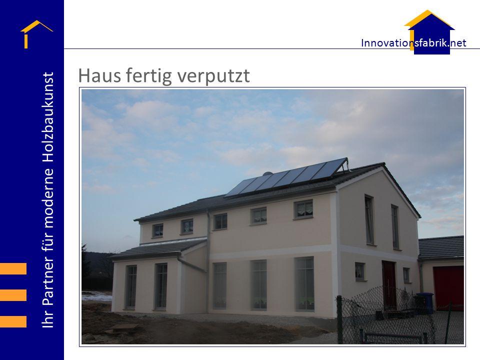 Ihr Partner für moderne Holzbaukunst Innovationsfabrik.net Haus fertig verputzt