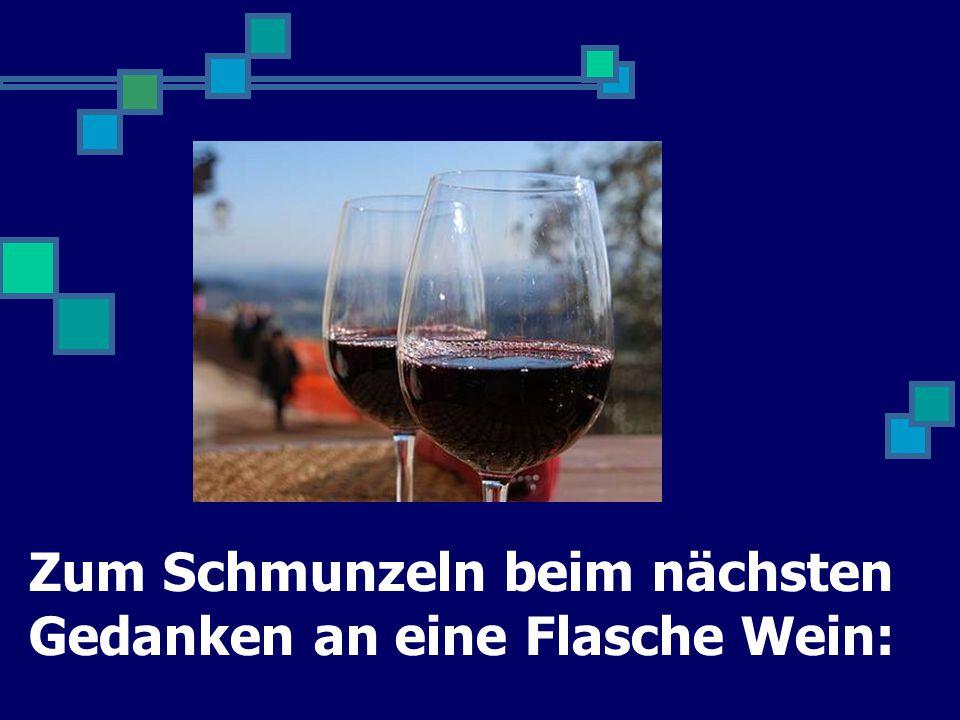 Zum Schmunzeln beim nächsten Gedanken an eine Flasche Wein: