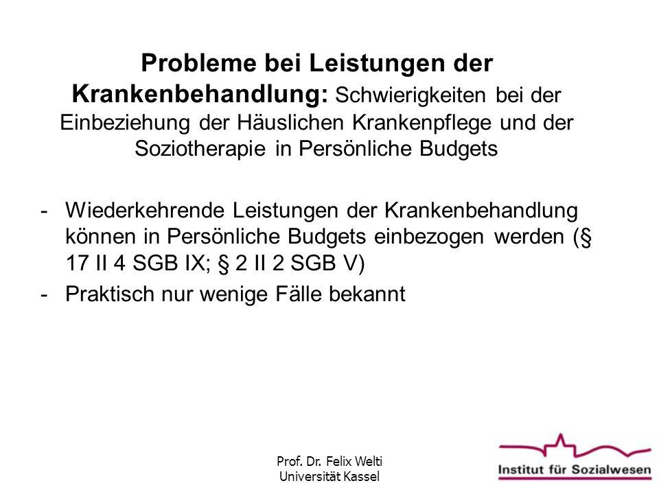 Prof. Dr. Felix Welti Universität Kassel Probleme bei Leistungen der Krankenbehandlung: Schwierigkeiten bei der Einbeziehung der Häuslichen Krankenpfl