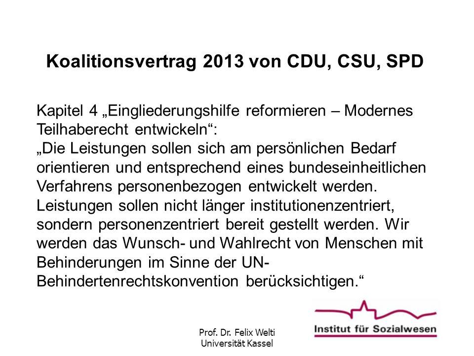 """Prof. Dr. Felix Welti Universität Kassel Koalitionsvertrag 2013 von CDU, CSU, SPD Kapitel 4 """"Eingliederungshilfe reformieren – Modernes Teilhaberecht"""