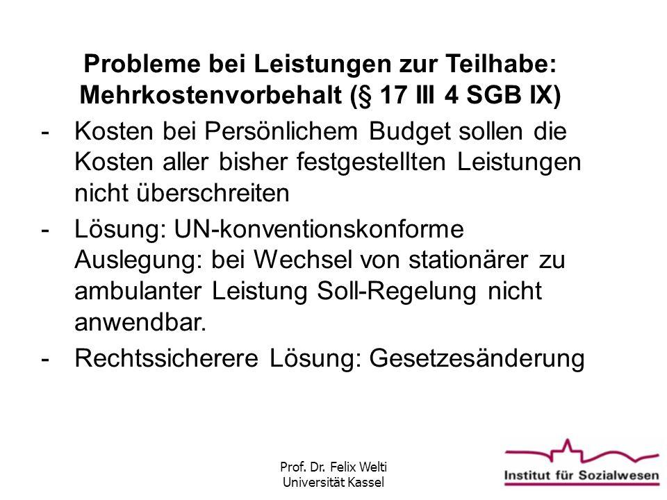 Prof. Dr. Felix Welti Universität Kassel Probleme bei Leistungen zur Teilhabe: Mehrkostenvorbehalt (§ 17 III 4 SGB IX) -Kosten bei Persönlichem Budget