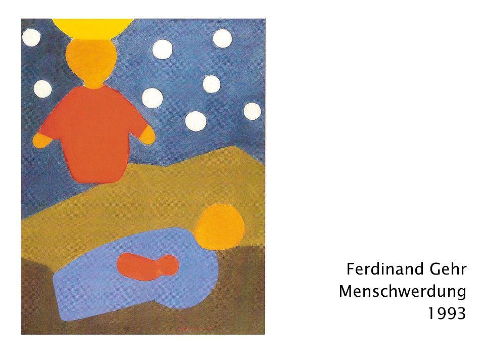 Ferdinand Gehr Menschwerdung 1993