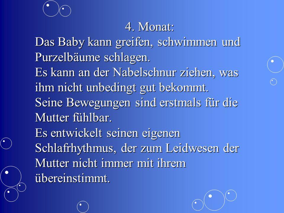 4.Monat: Das Baby kann greifen, schwimmen und Purzelbäume schlagen.