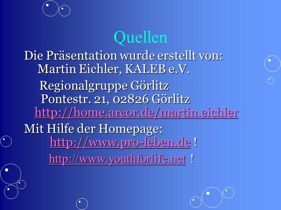 Quellen Die Präsentation wurde erstellt von: Martin Eichler, KALEB e.V.