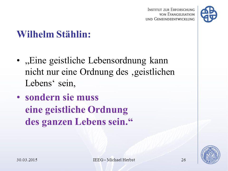"""Wilhelm Stählin: """"Eine geistliche Lebensordnung kann nicht nur eine Ordnung des 'geistlichen Lebens' sein, sondern sie muss eine geistliche Ordnung de"""