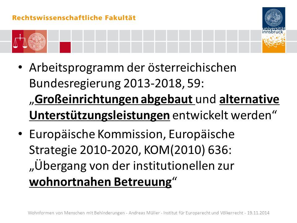 """Arbeitsprogramm der österreichischen Bundesregierung 2013-2018, 59: """"Großeinrichtungen abgebaut und alternative Unterstützungsleistungen entwickelt we"""