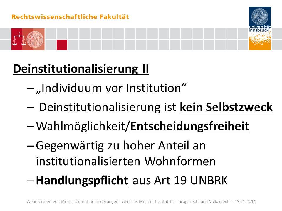 """Deinstitutionalisierung II – """"Individuum vor Institution"""" – Deinstitutionalisierung ist kein Selbstzweck – Wahlmöglichkeit/Entscheidungsfreiheit – Geg"""