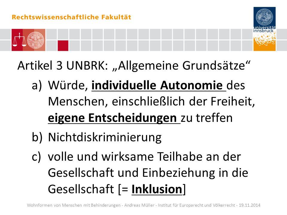"""Artikel 3 UNBRK: """"Allgemeine Grundsätze"""" a)Würde, individuelle Autonomie des Menschen, einschließlich der Freiheit, eigene Entscheidungen zu treffen b"""