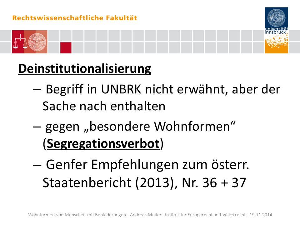 """Deinstitutionalisierung – Begriff in UNBRK nicht erwähnt, aber der Sache nach enthalten – gegen """"besondere Wohnformen"""" (Segregationsverbot) – Genfer E"""