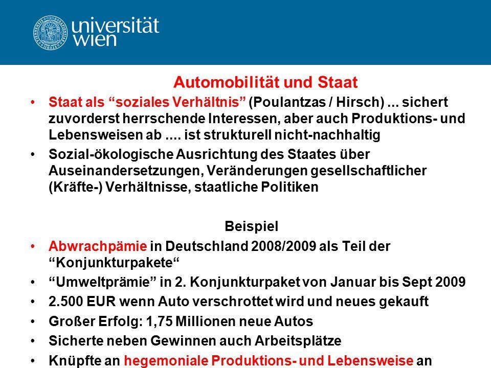 """Automobilität und Staat Staat als """"soziales Verhältnis"""" (Poulantzas / Hirsch)... sichert zuvorderst herrschende Interessen, aber auch Produktions- und"""
