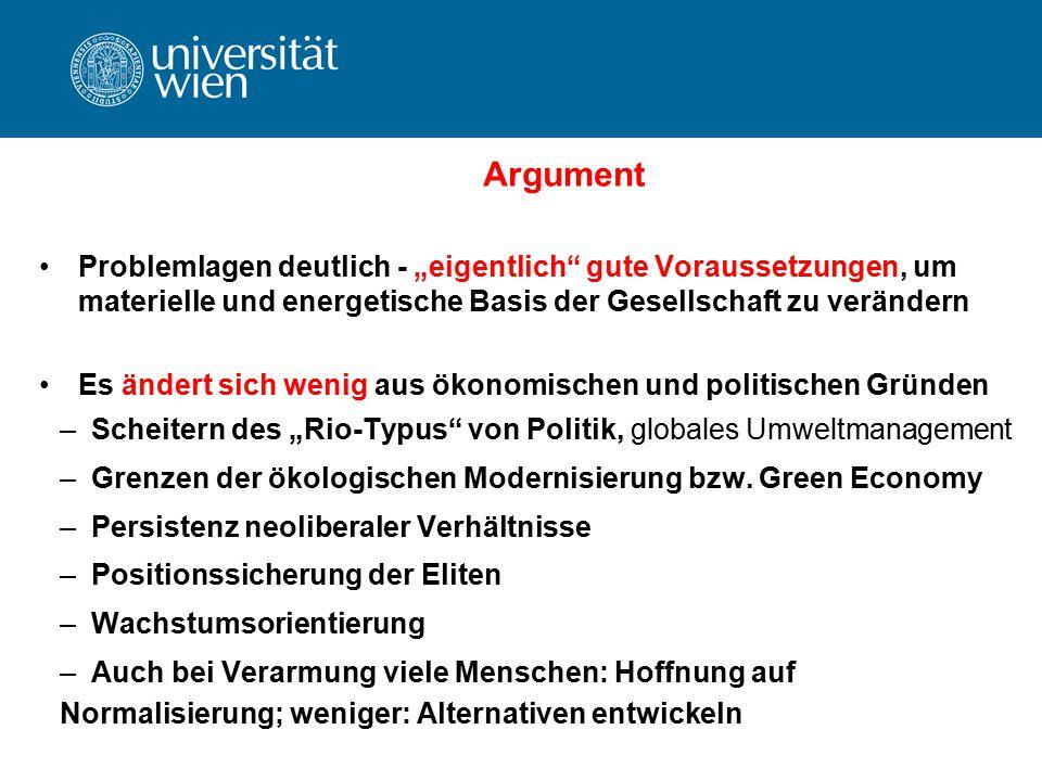 """Argument Problemlagen deutlich - """"eigentlich"""" gute Voraussetzungen, um materielle und energetische Basis der Gesellschaft zu verändern Es ändert sich"""