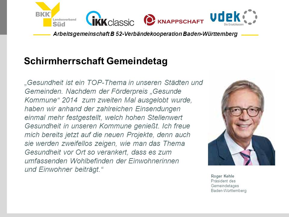 Arbeitsgemeinschaft B 52-Verbändekooperation Baden-Württemberg Schirmherrschaft Gemeindetag Roger Kehle Präsident des Gemeindetages Baden-Württemberg