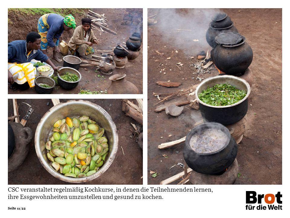 Seite 11/22 CSC veranstaltet regelmäßig Kochkurse, in denen die Teilnehmenden lernen, ihre Essgewohnheiten umzustellen und gesund zu kochen.
