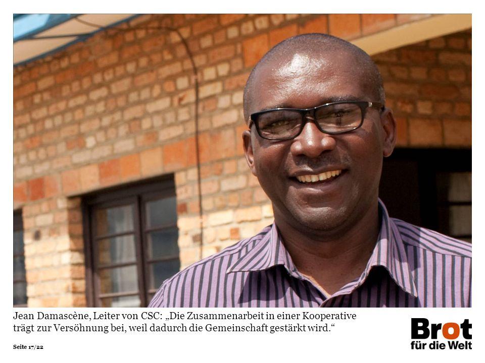 """Seite 17/22 Jean Damascène, Leiter von CSC: """"Die Zusammenarbeit in einer Kooperative trägt zur Versöhnung bei, weil dadurch die Gemeinschaft gestärkt"""