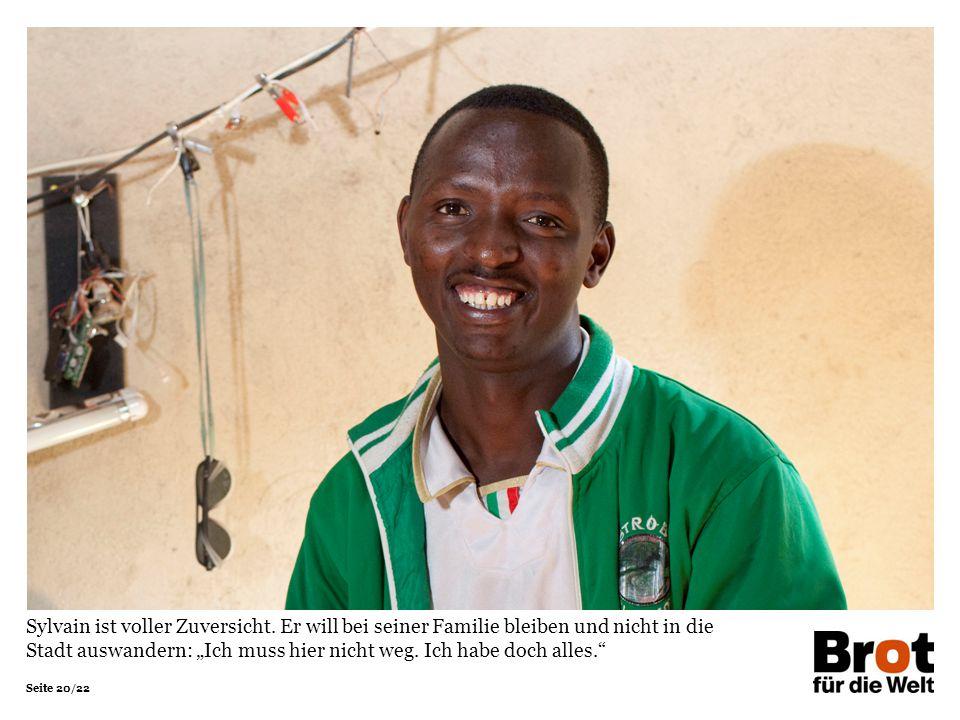 """Seite 20/22 Sylvain ist voller Zuversicht. Er will bei seiner Familie bleiben und nicht in die Stadt auswandern: """"Ich muss hier nicht weg. Ich habe do"""