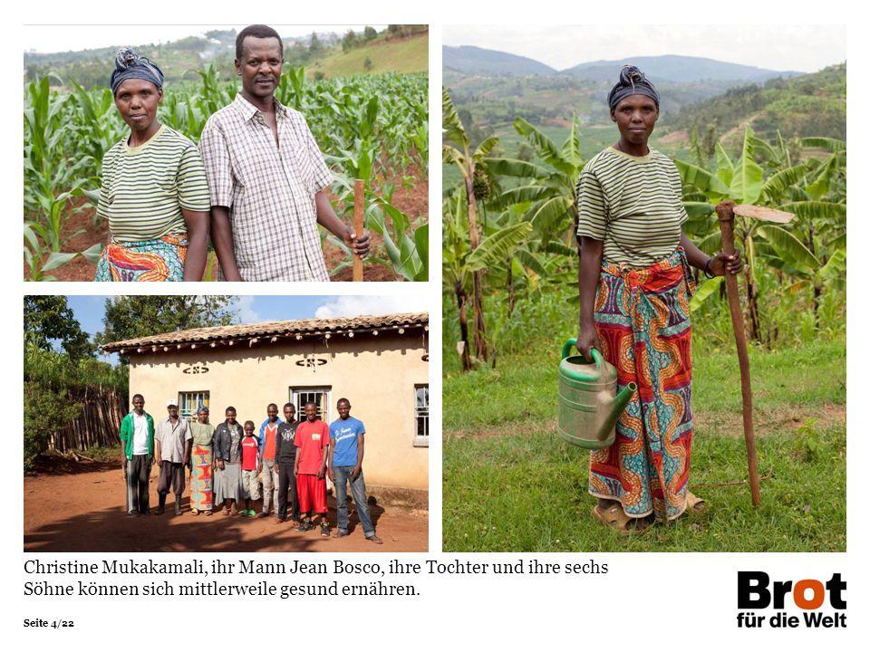 Seite 4/22 Christine Mukakamali, ihr Mann Jean Bosco, ihre Tochter und ihre sechs Söhne können sich mittlerweile gesund ernähren.
