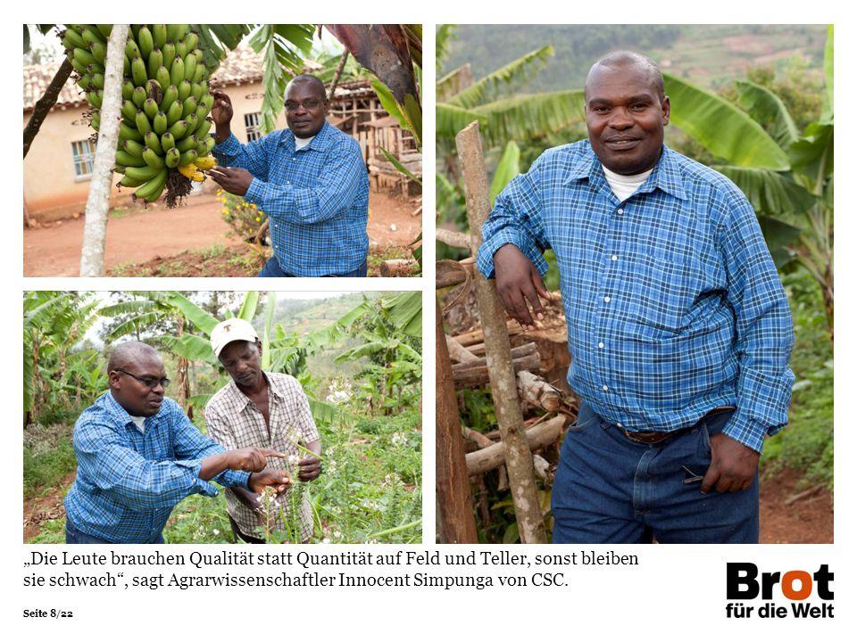"""Seite 8/22 """"Die Leute brauchen Qualität statt Quantität auf Feld und Teller, sonst bleiben sie schwach"""", sagt Agrarwissenschaftler Innocent Simpunga v"""