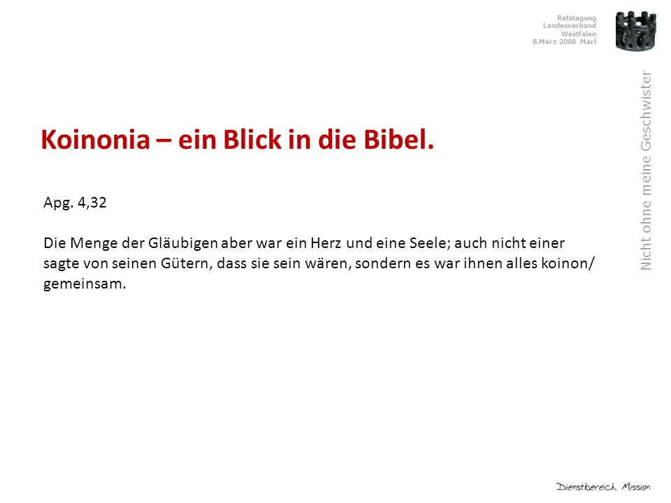 Ratstagung Landesverband Westfalen 8.März 2008 Marl Nicht ohne meine Geschwister Koinonia – ein Blick in die Bibel.