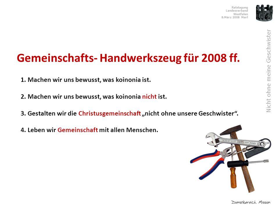 Ratstagung Landesverband Westfalen 8.März 2008 Marl Nicht ohne meine Geschwister Gemeinschafts- Handwerkszeug für 2008 ff.
