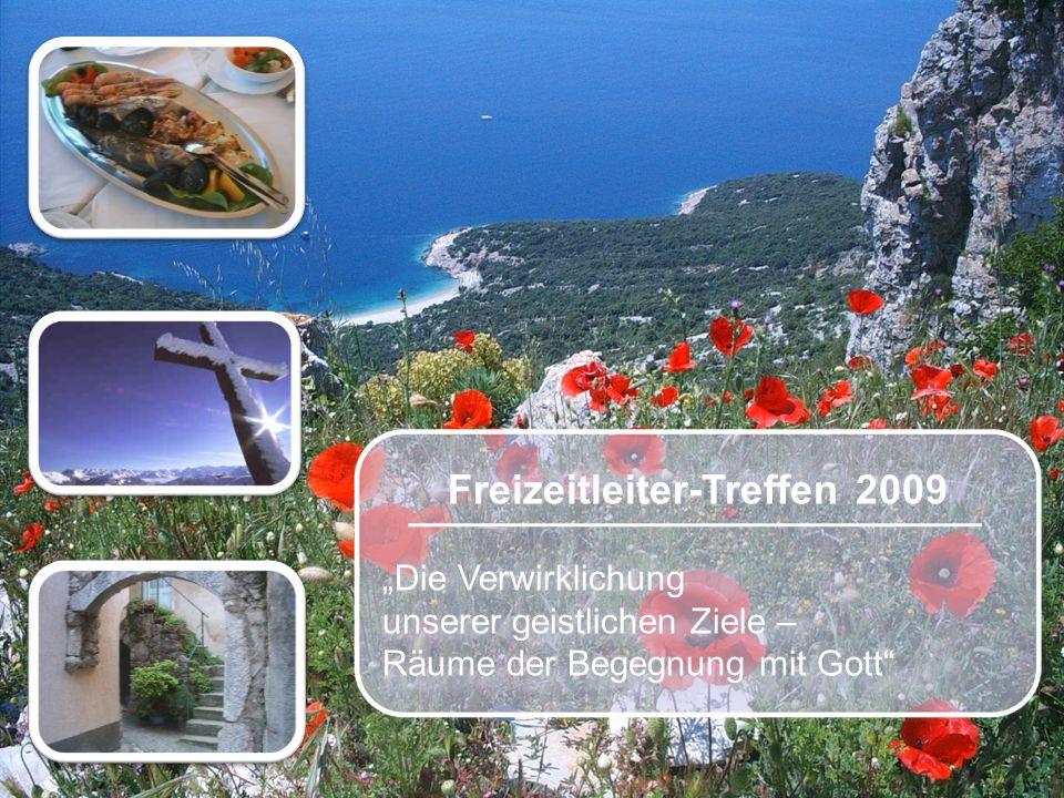 """Freizeitleiter-Treffen 2009 """"Die Verwirklichung unserer geistlichen Ziele – Räume der Begegnung mit Gott"""