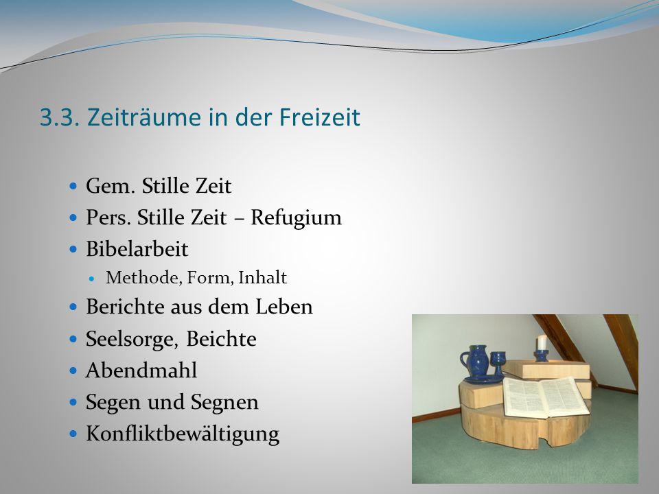 3.3. Zeiträume in der Freizeit Gem. Stille Zeit Pers.