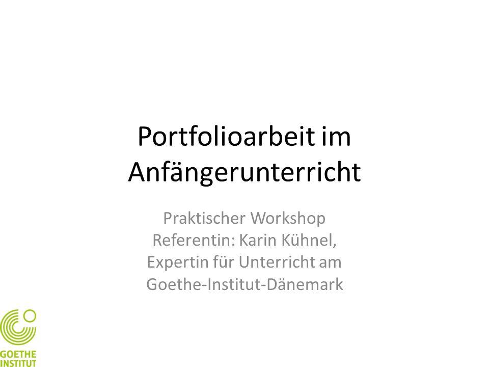 Inhalt 1.Stationenarbeit: Mein Leben 2.Gruppenarbeit: Meine Stärken 3.Arbeit im Plenum: Meine Ziele 4.Abschlussdiskussion 2 Workshop: Portfolioarbeit im Anfängerunterricht: Karin Kühnel (Goethe-Institut-Dänemark)